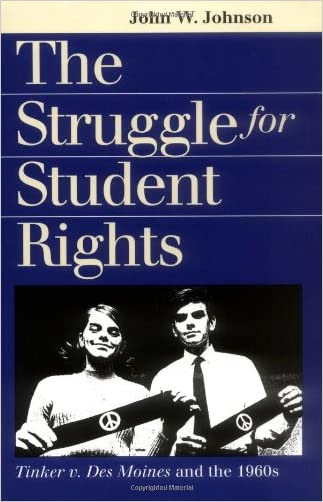 The Struggle for Student Rights: Tinker v. Des Moines and the 1960s (Landmark Law Cases and American Society) (Landmark Law Cases & American Society)