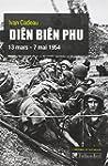 Di�n Bi�n Phu : 13 mars - 7 mai 1954
