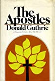 """The Apostles: A Companion Volume to """"Jesus the Messiah"""" (0720803500) by Guthrie, Donald"""