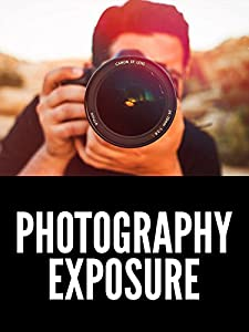 The Ultimate Guide to Exposure | Photography Tutorial