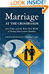 Marriage at the Crossroads: Law, Poli...