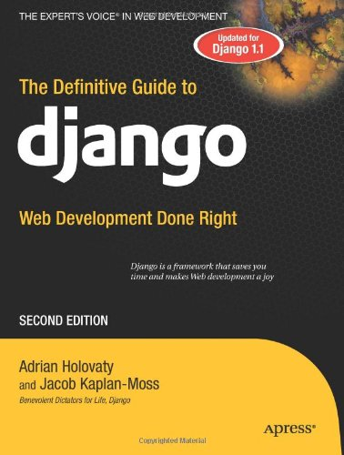 The Definitive Guide to Django: Web Development Done Right (Expert's Voice in Web Development)