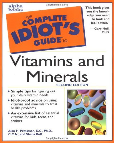The Complete Idiot'S Guide To Vitamins And Minerals (2Nd Edition)