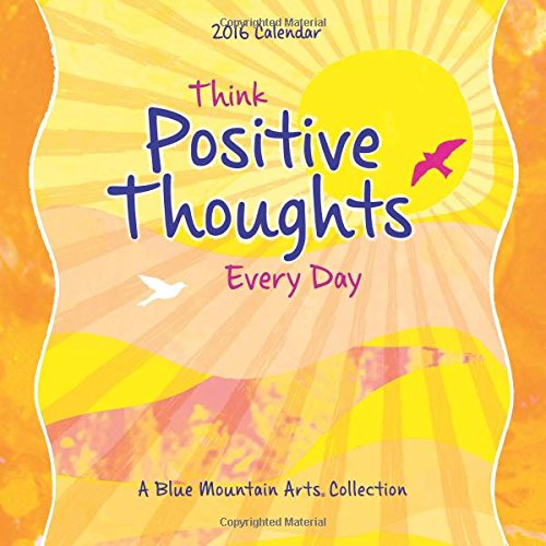 2016 Calendar: Think Positive Thoughts Every Day (Positive Wall Calendar 2015 compare prices)