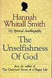 The Unselfishness of God: My Spiritual Autobiography
