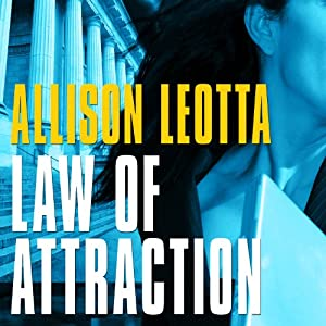Law of Attraction: A Novel | [Allison Leotta]