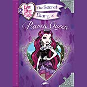 Ever After High: The Secret Diary of Raven Queen | Heather Alexander