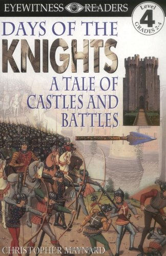 DK Readers: Days of the Knights -- A Tale of Castles and Battles (Level 4: Proficient Readers)