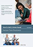 img - for How to Start a Home-Based Senior Care Business (Home-Based Business Series) by James L. Ferry (2015-03-03) book / textbook / text book