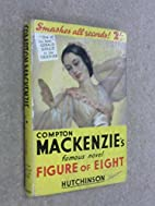 Figure of Eight by Compton Mackenzie