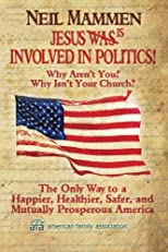 Jesus is involved in politics!: Why aren't You? Why isn't your Church?
