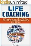 Life Coaching: 33 Amazing Lessons Tha...