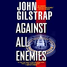 Against All Enemies (       UNABRIDGED) by John Gilstrap Narrated by Basil Sands