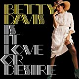 Betty Davis Is It Love or Desire