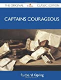 Captains Courageous - The Original Classic Edition