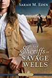 img - for The Sheriffs of Savage Wells (A Proper Romance) book / textbook / text book