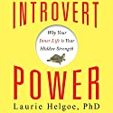 Introvert Power: Why Your Inner Life Is Your Hidden Strength Audiobook by Laurie Helgoe PhD Narrated by Susan Boyce