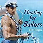 Hunting for Sailors: The Best of Bob Vickery | Bob Vickery