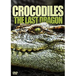 Crocodiles: The Last Dragon