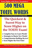 Edward Reynolds MA 500 MEGA TOEFL Words: 500 Words You Must Know For The TOEFL: 1