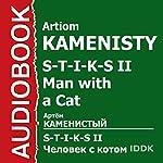 S-T-I-K-S II. Man with a Cat [Russian Edition] | Artiom Kamenisty