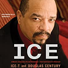 Ice: A Memoir of Gangster Life and Redemption - from South Central to Hollywood Audiobook by Douglas Century Narrated by Mirron Willis
