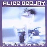 Alice Deejay Who needs guitars anyway?