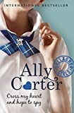 img - for Gallagher Girls: 02: Cross My Heart And Hope To Spy by Ally Carter (2015-02-05) book / textbook / text book