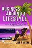 Business Around A Lifestyle Volume 2 (How To Create An Amazing Online Business & Profit From It)