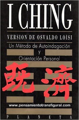 I Ching. Versión de Osvcaldo Loisi