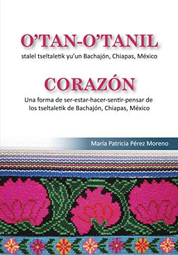 corazon-una-forma-de-ser-estar-hacer-sentir-pensar-de-los-tseltaletik-spanish-edition