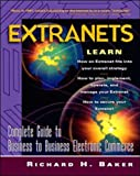 Extranets: The Complete Sourcebook (0070063028) by Baker, Richard H.