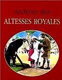 echange, troc Jacques Borgé, Nicolas Viasnoff - Archives des altesses royales