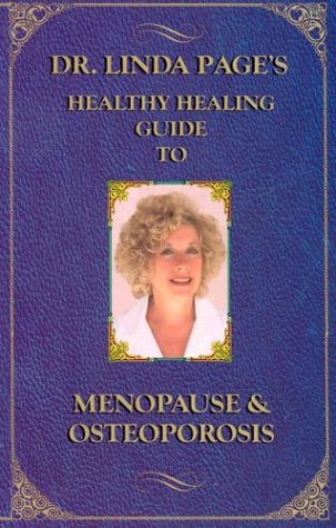Dr. Linda Page'S Healthy Healing Guide To Menopause & Osteoporosis