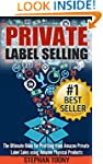 Private Label Selling: The Ultimate B...