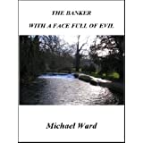 The Banker With a Face Full of Evil (H�llestr�m series Book 1)by Michael Ward