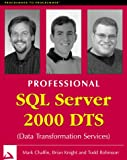 Professional SQL Server 2000 DTS (Data Transformation Service) (1861004419) by Chaffin, Mark