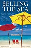 img - for Selling the Sea: An Inside Look at the Cruise Industry book / textbook / text book