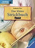 Das kleine Strickbuch. Ravensburger Kreative Freizeit (3332013327) by Katharina Buss
