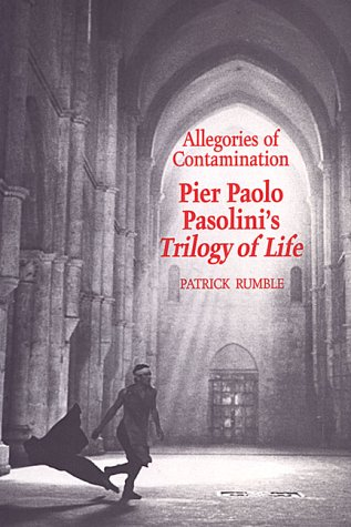 Allegories of Contamination: Pier Paolo Pasolini's Trilogy of Life (Toronto Italian Studies)