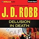 Delusion In Death: In Death, Book 35 (       UNABRIDGED) by J. D. Robb Narrated by Susan Ericksen