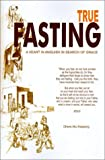 img - for True Fasting: A Heart in Anguish in Search Grace (In Christ: Ancient Prophets Mandate) book / textbook / text book