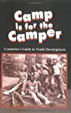Camp Is for the Camper: A Counselors Guide to Youth Development