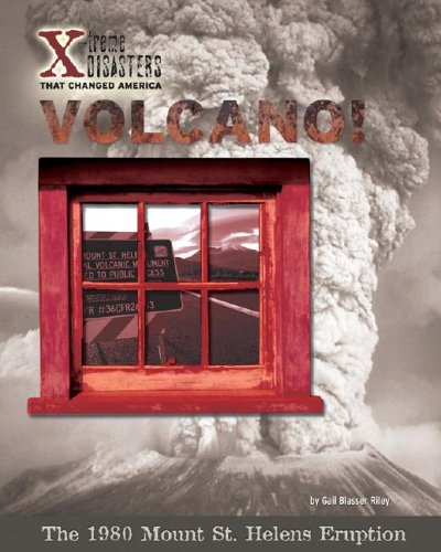 Volcano!: The 1980 Mount St. Helens Eruption