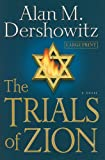 The Trials of Zion (0446505420) by Dershowitz, Alan M.