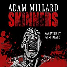 Skinners (       UNABRIDGED) by Adam Millard Narrated by Gene Blake