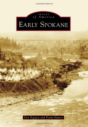 Early Spokane (Images of America (Arcadia Publishing))