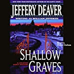 Shallow Graves: A Location Scout Mystery | Jeffery Deaver