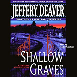 Shallow Graves: A Location Scout Mystery | [Jeffery Deaver]