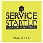 The Service Startup: Design Thinking Gets Lean Hörbuch von Tenny Pinheiro Gesprochen von: James Fouhey